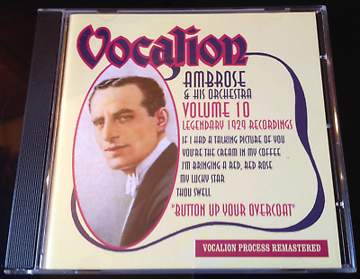 Ambrose - Legendary 1929 Recordings Volume 10: Button Up Your Overcoat (2009) CD • 35£