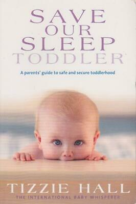 AU30.99 • Buy Save Our Sleep Toddler - Parent's Guide Safe & Secure Toddlerhood Tizzie Hall