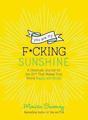 You Are My F*Cking Sunshine By Monica Sweeney (author) • 8.59£