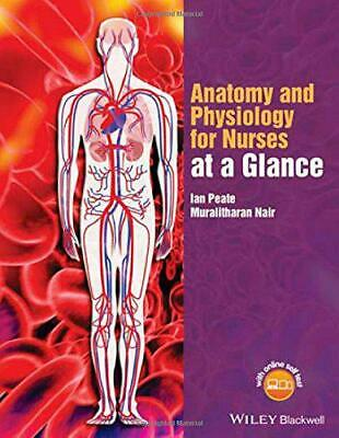 Anatomy And Physiology For Nurses At A Glance By Nair, Muralitharan, Peate, Ian, • 21.95£