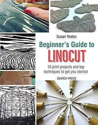 Beginner's Guide To Linocut By Susan Yeates, NEW Book, FREE & FAST Delivery, (Pa • 8.09£