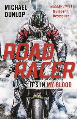 Road Racer: It's In My Blood, Dunlop, Michael, New Book • 6.39£