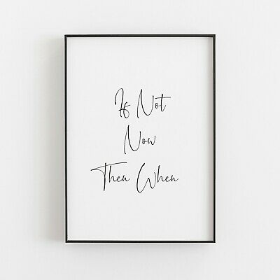If Not Now Then When Typography Print Poster Inspirational Wall Art Quote • 4.99£