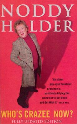 Who's Crazee Now? My Autobiography, Holder, Noddy, Verrico, Lisa, Good Condition • 6.09£