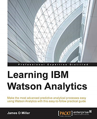 Learning IBM Watson Analytics: Make The Most Advanced Predictive Analytical Proc • 9.30£