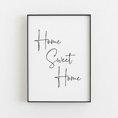 Home Sweet Home Typography Print Wall Art Poster Inspirational Love • 4.99£