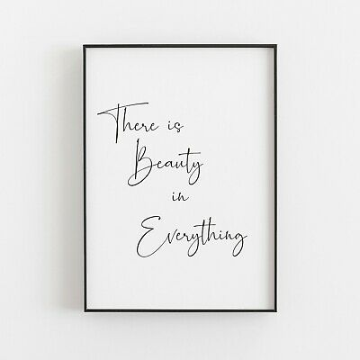There Is Beauty In Everything Typography Wall Art Print Poster Inspirational • 5.49£