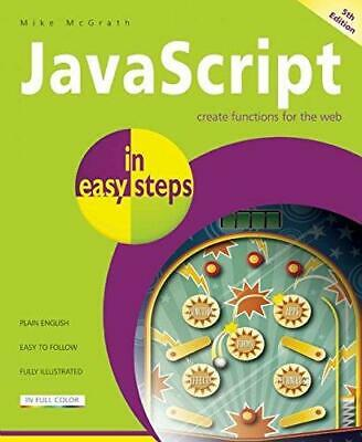 JavaScript In Easy Steps 5th Edition, Very Good Condition Book, McGrath, Mike, I • 3.42£
