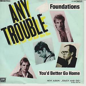 ANY TROUBLE Foundations 7 INCH VINYL Germany Emi 1982 B/W You'd Better Go Home • 5.24£