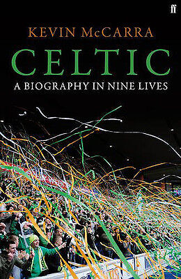 £9.99 • Buy Celtic FC - A Biography In Nine Lives - Bhoys History Book - Hoops Celts