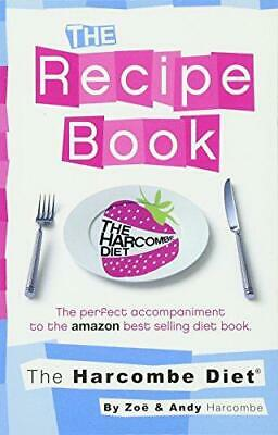 The Harcombe Diet: The Recipe Book, Harcombe, Zoe, Good Condition Book, ISBN 978 • 4.48£