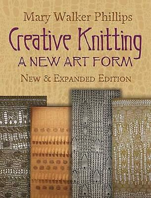 Creative Knitting (Dover Knitting, Crochet, Tatting, Lace) By Phillips, NEW Book • 15.27£