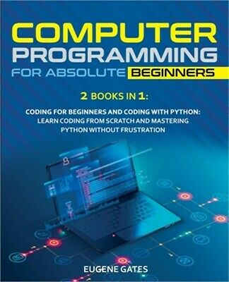 £15.94 • Buy Computer Programming For Absolute Beginners: 2 Books In 1: Coding For Beginners