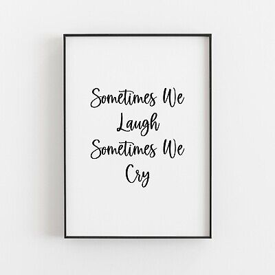£4.99 • Buy Sometimes We Laugh Typography Print Poster Wall Art Inspirational Love Home V3
