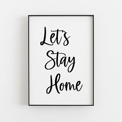 Let's Stay Home Typography Print Poster Wall Art Inspirational Love Gift V3 • 5.49£