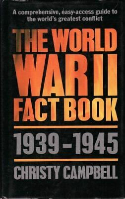 Campbell, Christy., The World War II Fact Book - 1939-1945, Very Good, Hardcover • 3.79£