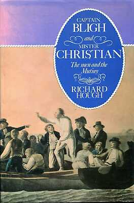 Hough, Richard CAPTAIN BLIGH AND MR CHRISTIAN: THE MEN AND THE MUTINY 1979 Hardb • 10.65£