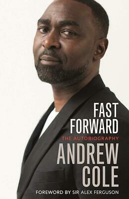Signed Book - Fast Forward: The Autobiography By Andrew Andy Cole First Edition • 19.99£