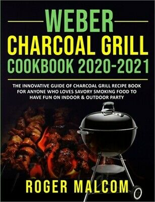 $ CDN17.02 • Buy Weber Charcoal Grill Cookbook 2020-2021: The Innovative Guide Of Charcoal Grill