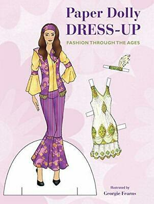 Paper Doll Dress-Up: Fashion Through The Ages, Very Good Condition Book, Fearns, • 25.09£