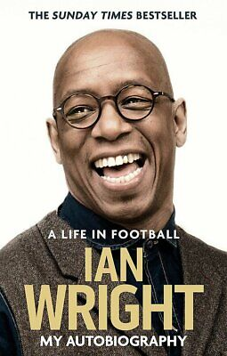£6.99 • Buy Ian Wright A Life In Football - My Autobiography - Arsenal Gunners Softback Book