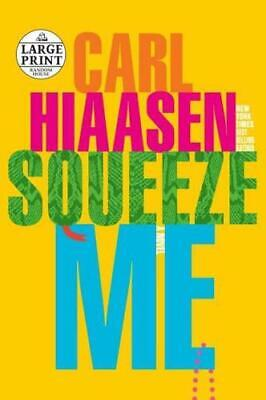 Squeeze Me By Carl Hiaasen (author) • 19.24£
