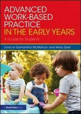 £21.67 • Buy Advanced Work-Based Practice In The Early Years By Samantha McMahon (editor),...