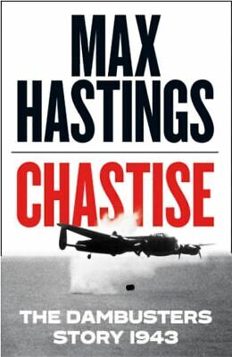 Chastise: The Dambusters Story 1943, Hastings, Max, New Book • 7.48£