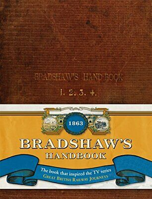 Bradshaw's Handbook - A Facsimile Of The Famous Guide (Old House) By George Brad • 11.94£
