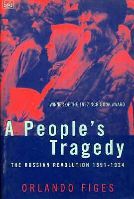 Figes, Orlando A PEOPLE'S TRAGEDY : THE RUSSIAN REVOLUTION 1891-1924 Hardback BO • 12.85£