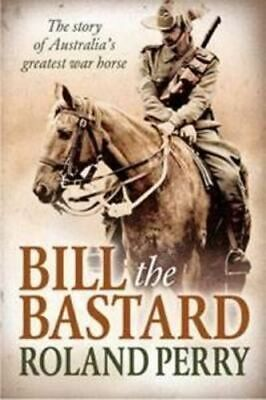 AU24.95 • Buy NEW Bill The Bastard By Roland Perry Paperback Free Shipping