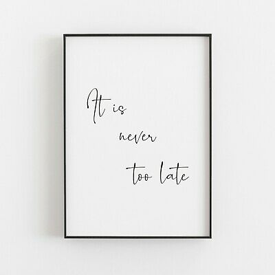 £5.49 • Buy It's Never Too Late Typography Print Poster Inspirational Wall Art
