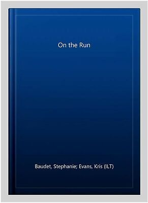 $ CDN14.59 • Buy On The Run, Paperback By Baudet, Stephanie; Evans, Kris (ILT), Brand New, Fre...