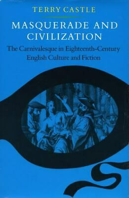 £6.47 • Buy Masquerade And Civilization: The Carnivalesque In Eighteenth-Century English Cul