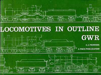 Freezer, C.J. LOCOMOTIVES IN OUTLINE: G.W.R. 1977 Hardback BOOK • 9.65£