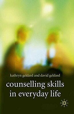 Counselling Skills In Everyday Life, Very Good Condition Book, Kathryn Geldard,  • 19.99£