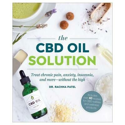 The CBD Oil Solution By Rachna Patel (author), Sandra Hinchliffe (author) • 9.99£
