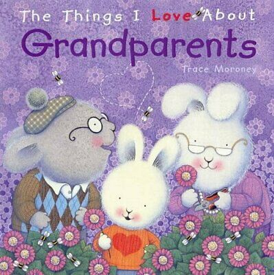 £2.59 • Buy Things I Love About Grandparents By Moroney, Trace, Good Used Book (Hardcover) F