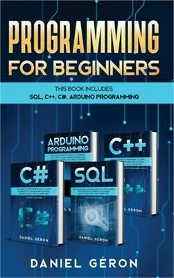 £22.61 • Buy Computer Programming For Beginners: This Book Includes: SQL, C++, C#, Arduino Pr