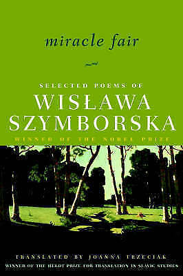 Miracle Fair: Selected Poems Of Wislawa Szymborska (Selected Poems Of Wislawa Sz • 12.45£