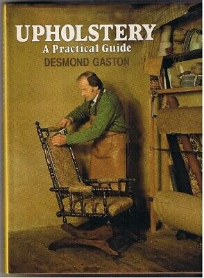 Upholstery: A Practical Guide, Very Good Condition Book, Gaston, Desmond, ISBN 9 • 22.41£