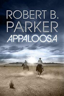 Appaloosa (COLE & HITCH SERIES), Parker, Robert B., Good Condition Book, ISBN 18 • 11.96£