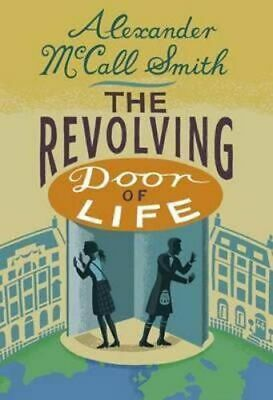 AU22.50 • Buy NEW The Revolving Door Of Life By Alexander McCall Smith Hardcover Free Shipping