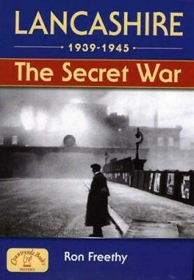 Lancashire 1939-1945: The Secret War (Local History), Very Good Condition Book,  • 4.88£