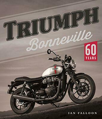 Triumph Bonneville: 60 Years By Falloon, Ian, NEW Book, FREE & FAST Delivery, (H • 28.27£