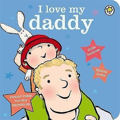 I Love My Daddy By Dodd, Emma, Andreae, Giles, Board Book Used Book, Acceptable, • 4.19£
