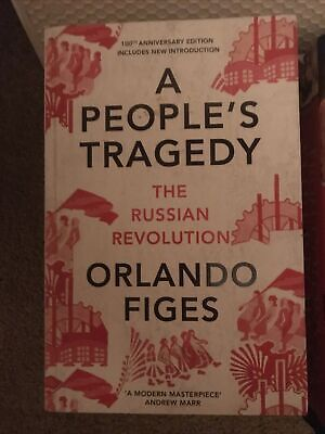 A People's Tragedy: The Russian Revolution - Centenary Edition With New... • 8£