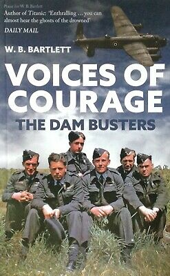 Voices Of Courage: The Dam Busters - W. B. Bartlett [Book] NEW • 3.50£
