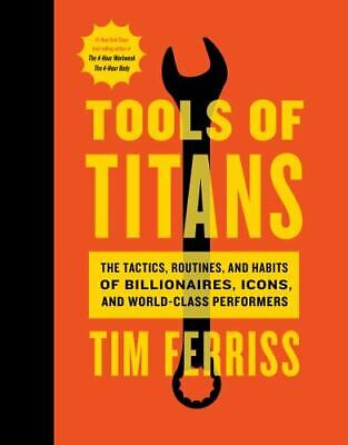 AU13.96 • Buy Tools Of Titans : The Tactics, Routines, And Habits Of Billionaires, Icons, And