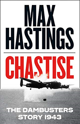 Chastise: The Dambusters Story 1943, Very Good Condition Book, Hastings, Max, IS • 4.87£